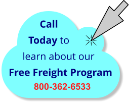 Call Today to learn about our Free Freight Program 800-362-6533